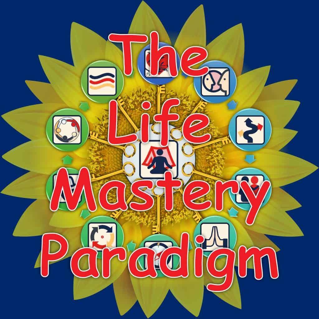 The Life Mastery Paradigm