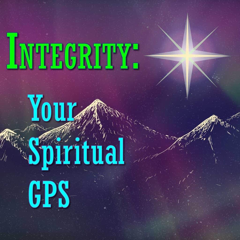 Integrity: Your Spiritual GPS