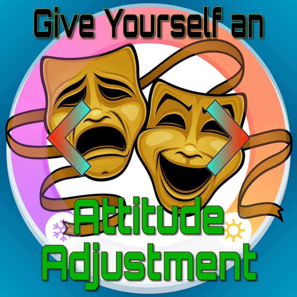 Give Yourself an Attitude Adjustment