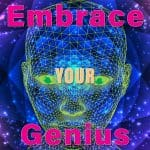 Embrace Your Genius