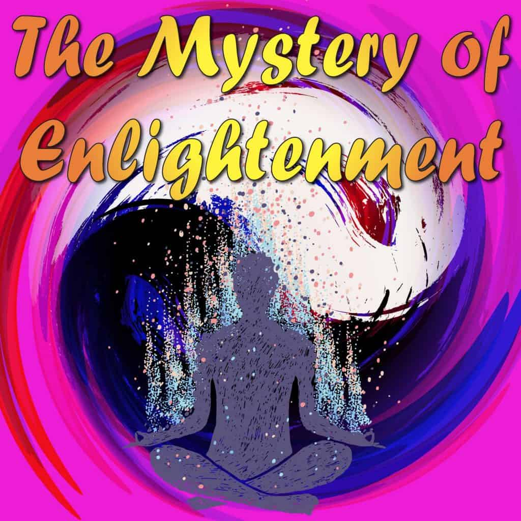 The Mystery of Enlightenment
