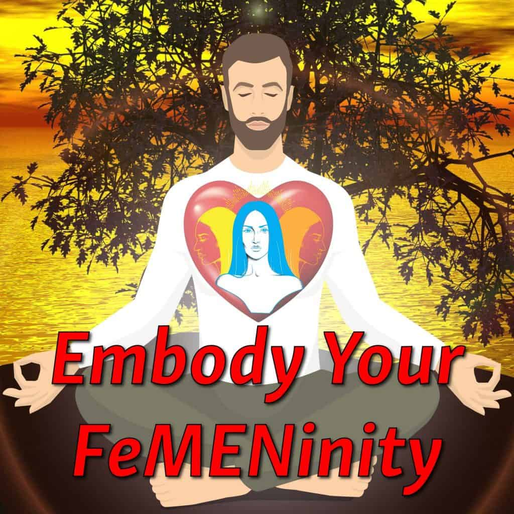 Embody Your FeMENinity