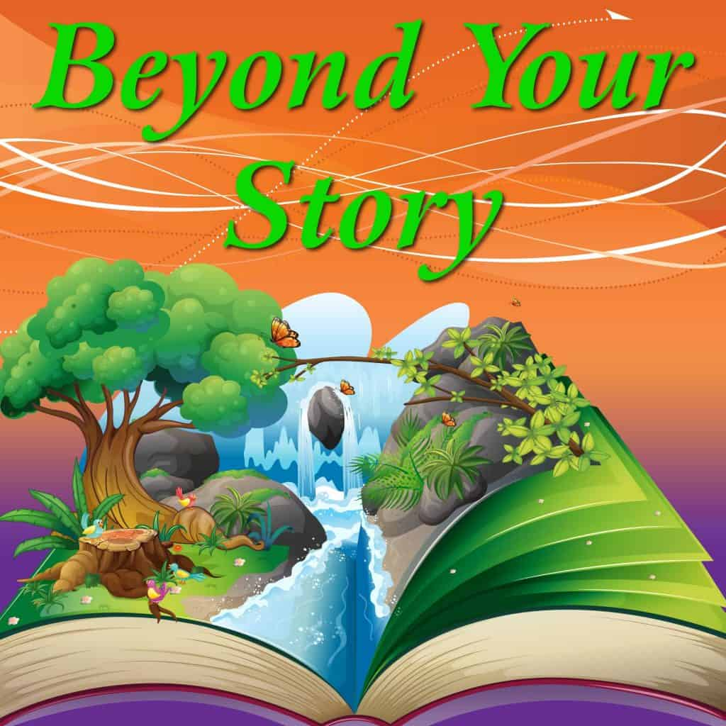 Beyond Your Story
