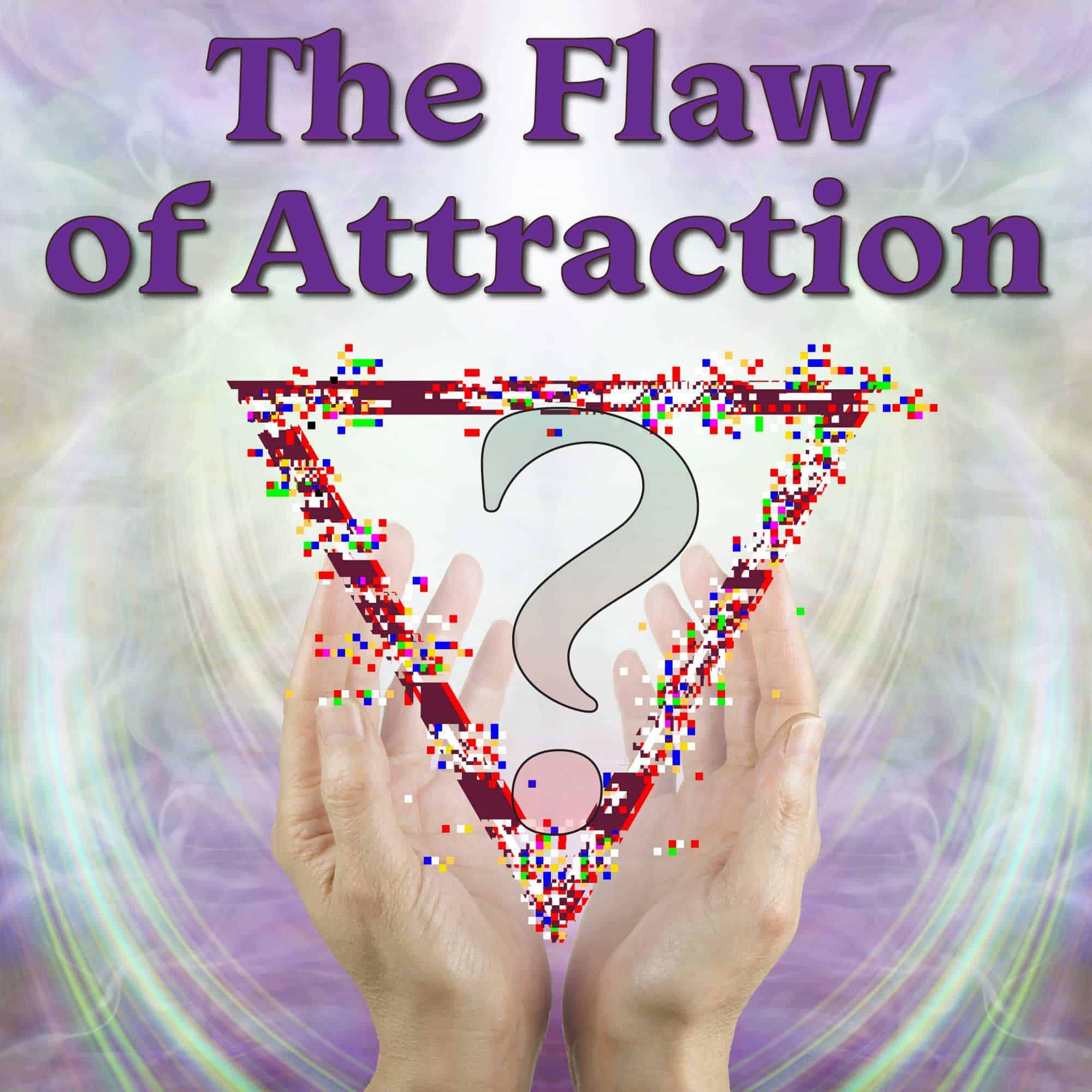 The Flaw of Attraction