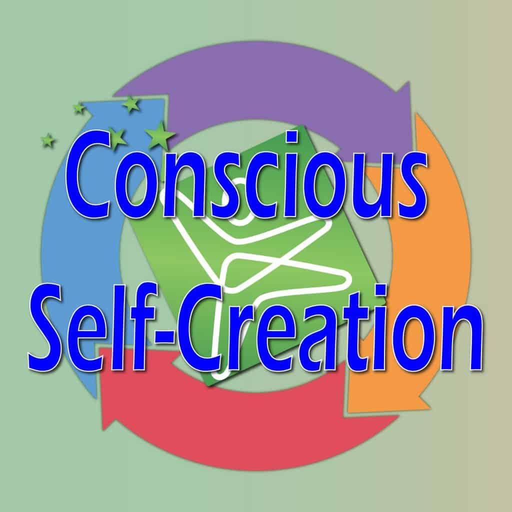 Conscious Self-Creation