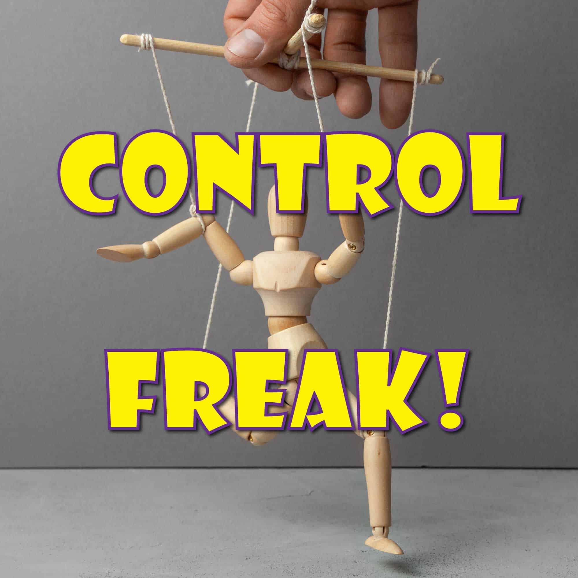 Control Freak!