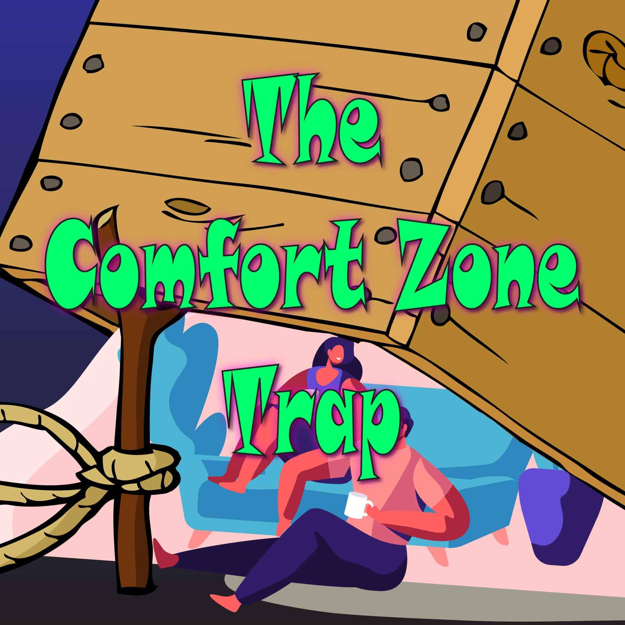The Comfort Zone Trap