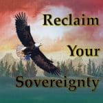 Reclaim Your Sovereignty