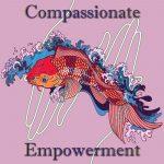 Compassionate Empowerment