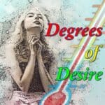 Degrees of Desire