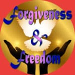 Forgiveness & Freedom