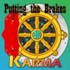 Putting the Brakes on Karma