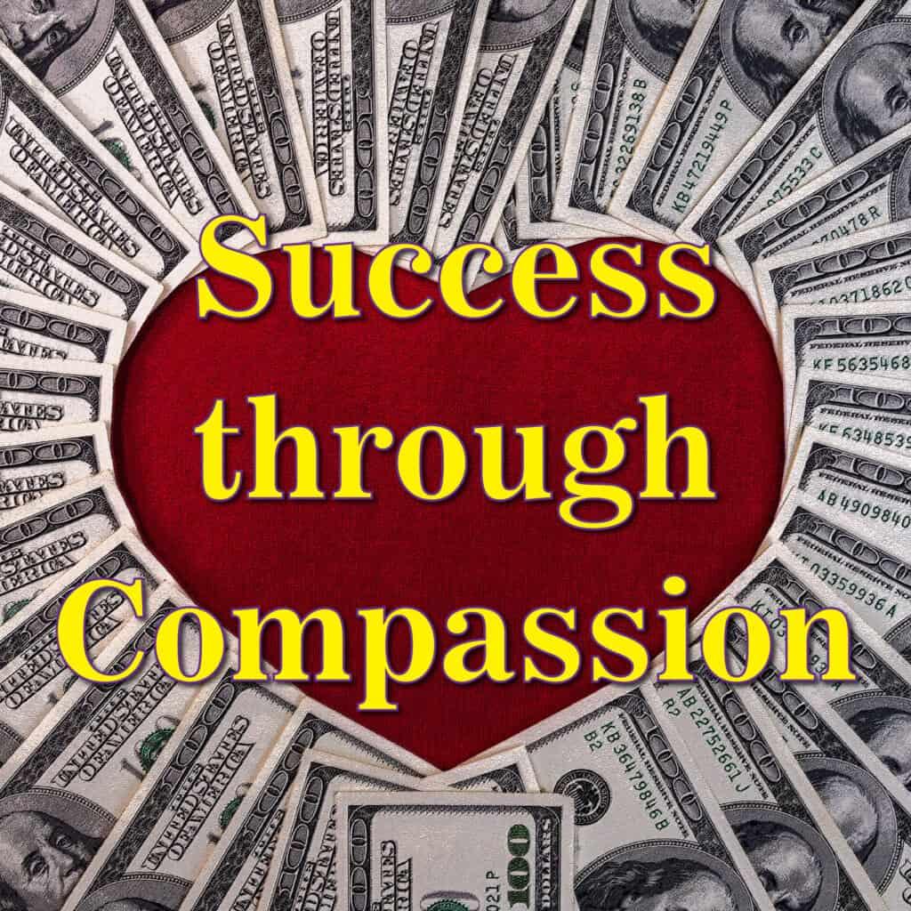 Success through Compassion